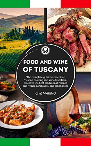 Free: Food and Wine of Tuscany Made Simple, at Home