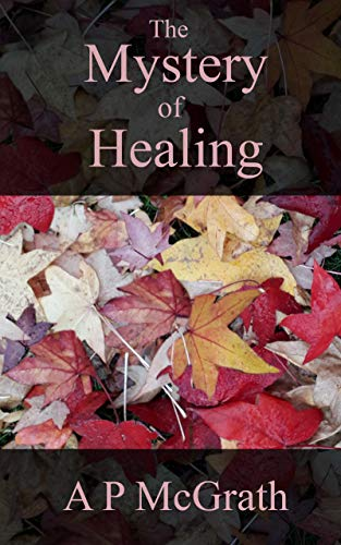 Free: The Mystery of Healing