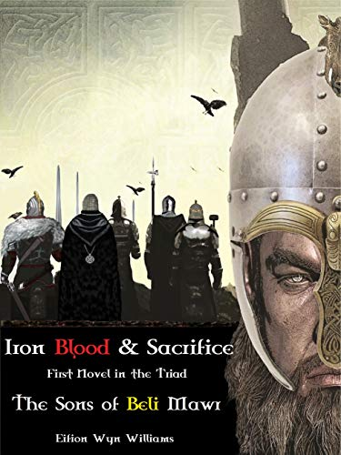 Iron Blood & Sacrifice (The Sons of Beli Mawr)