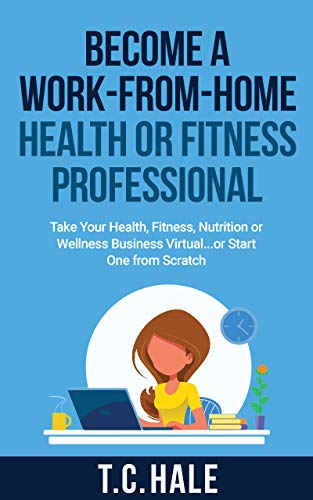 Free: Become a Work-From-Home Health or Fitness Professional