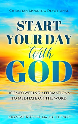 Start Your Day with God: Christian Morning Devotional