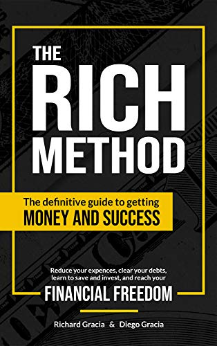 The RICH Method: The Definitive Guide to Getting Money and Success
