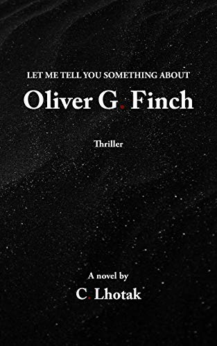 Let Me Tell You Something About Oliver G. Finch