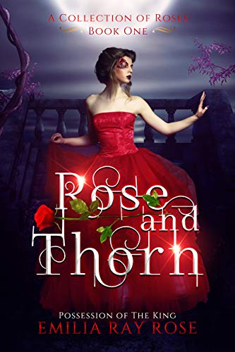 Rose and Thorn: Possession of The King