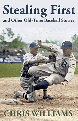 Steal First and Other Old Time Baseball Stories