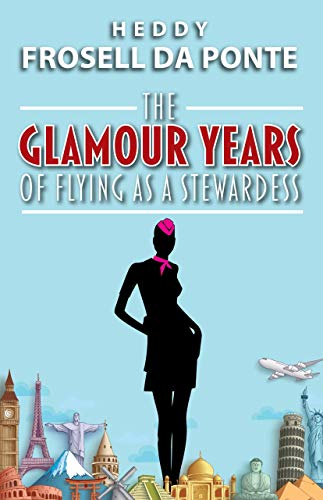 Free: The Glamour Years of Flying as a Stewardess