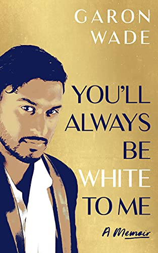 You'll Always Be White To Me