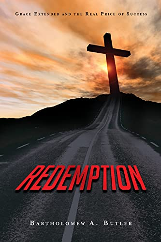 Free: Redemption: Grace Extended and The Real Price of Success