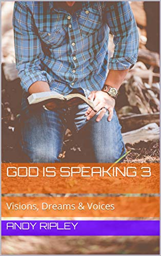 Free: God is Speaking 3, Visions, Dreams & Voices