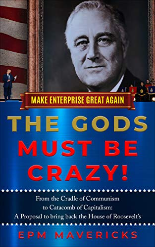 Free: Make Enterprise Great Again: The Gods Must Be Crazy!