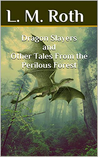 Free: Dragon Slayers and Other Tales From the Perilous Forest