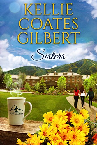 Free: Sisters (Sun Valley Series, Book 1)