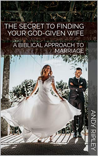 Free: The Secret to Finding Your God-Given Wife