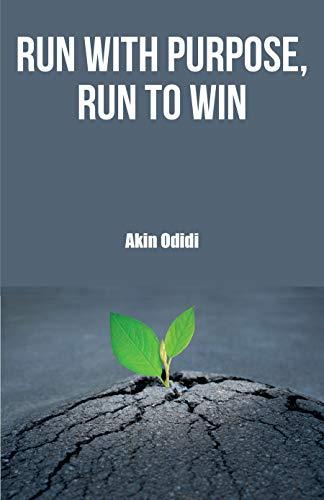 Run With Purpose, Run To Win.