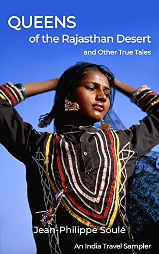 Free: Queens of the Rajasthan Desert and Other True Tales: An India Travel Sampler