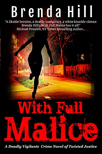 With Full Malice: A Deadly Vigilante Crime Novel of Twisted Justice