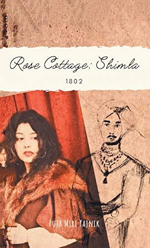 Rose Cottage: Shimla, 1802