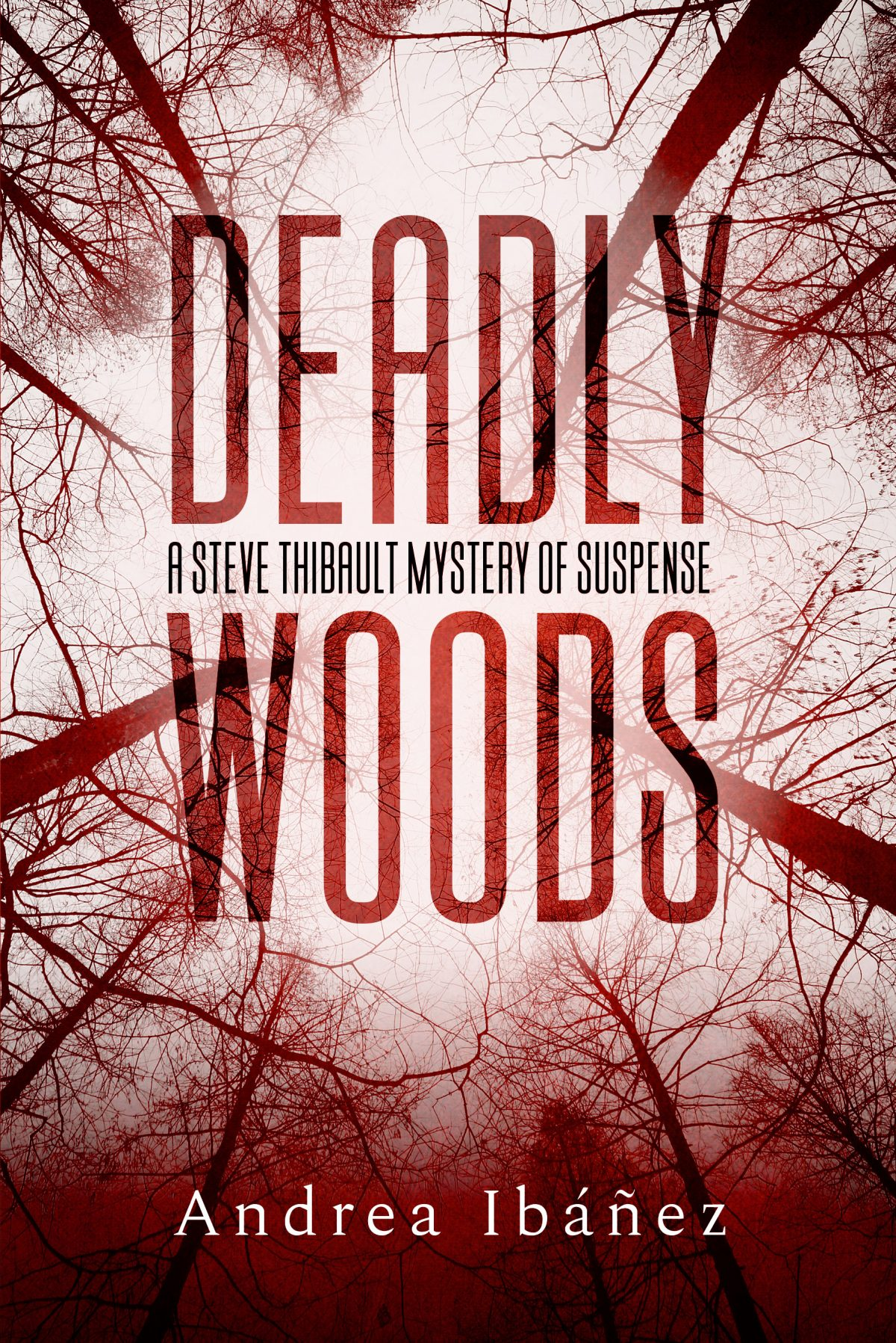 Deadly Woods: A Steve Thibault Mystery of Suspense