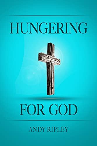 Hungering For God