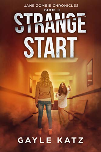 Free: Strange Start: A Post Apocalyptic Horror Prequel