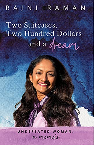 Free: Undefeated Woman: A Memoir: Two Suitcases, Two Hundred Dollars and a Dream