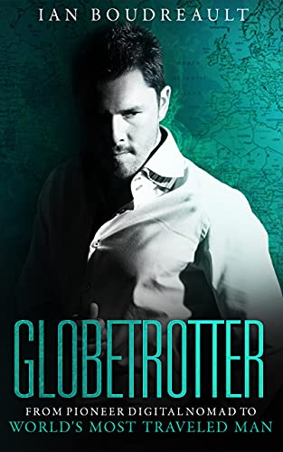 Free: Globetrotter: From Pioneer Digital Nomad to World's Most Traveled Man