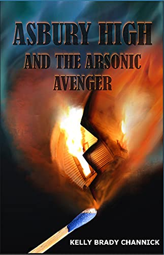 Asbury High and the Arson Avenger