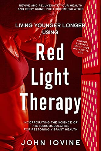 Living Younger Longer with Red Light Therapy