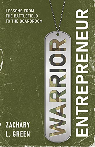 Free: Warrior Entrepreneur: Lessons From The Battlefield To The Boardroom